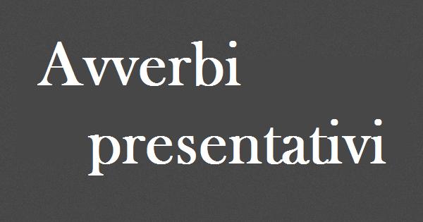 Avverbi presentativi